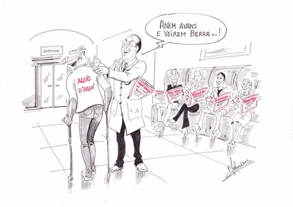 """Aquò d'Aquí va mieux grâce à ses abonnés et à ses donateurs, comme vous le dessine Gérard Phavorin...à l'humour caustique duquel nous consacrons une page du n° de septembre. """"Veirem Berra"""" est une expression de marin provençal : """"le navire arrivé à l'étang de Berre, finies les tempêtes"""", autrement dit, """"on arrivera à bon port ! On réussira """""""