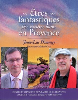 Domenge à g et Meyer à d. 388 pages de notre mythologie populaire, en provençal comme en français (montage photo MN)