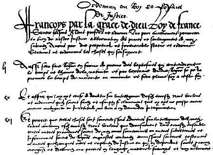 Le texte du fameux édit...l'ordonnance de l'époque, avait été transmis à tous les Parlements Régionaux. L'exemplaire du Parlement de Provence est aujourd'hui conservé par les Archives Départementales des Bouches-du-Rhône.