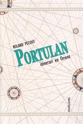 Le livre de la semaine : Portulan - Itinerari en Orient - Roland Pecout