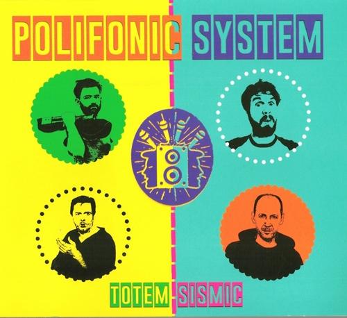 Lo disc dau mes : Totem-Sismic - Polifonic System(CD)
