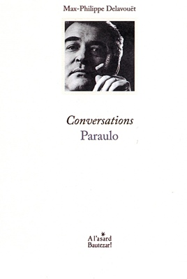 Lo libre de la setmana : Conversations - Paraulo - Max-Philippe Delavouët