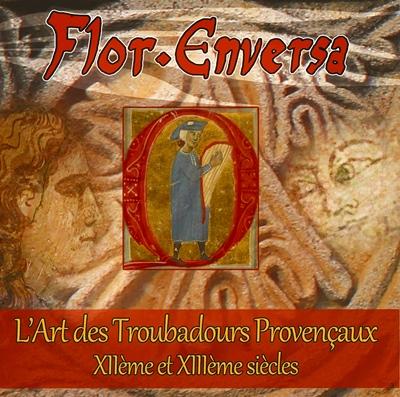 Les troubadours Provençaux avec Flor Enversa