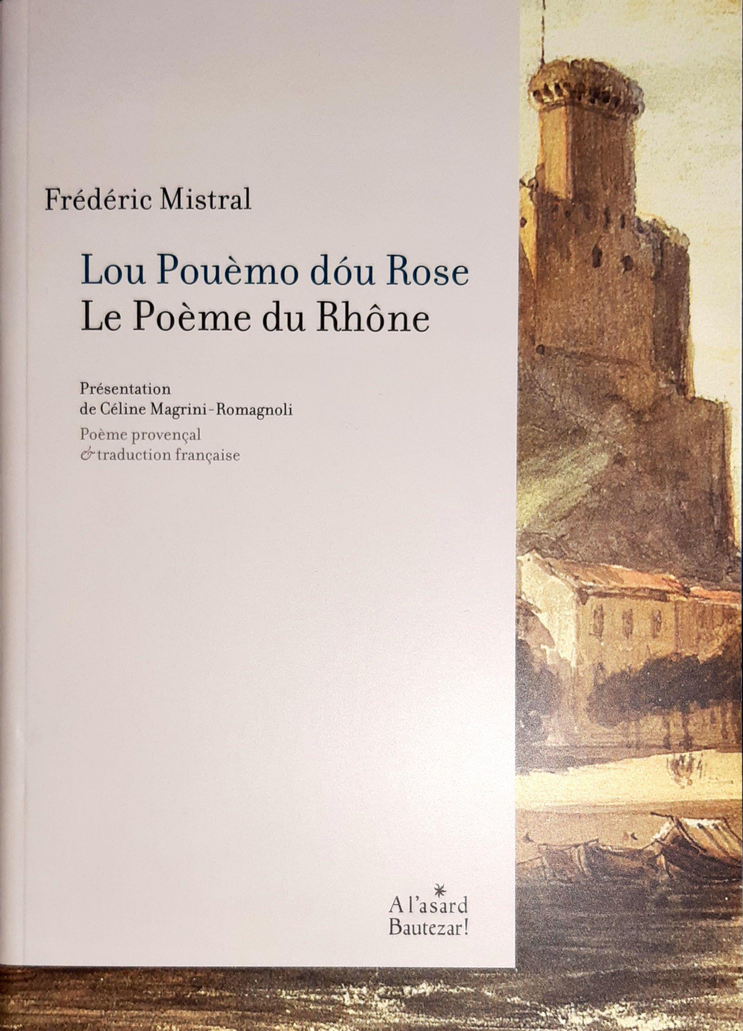 Lou Pouèmo dóu Rose - Le Poème du Rhône - Frédéric Mistral
