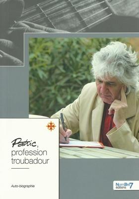 Le CD de la semaine : Patric - profession troubadour
