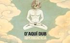 D'Aquí Dub en fusion